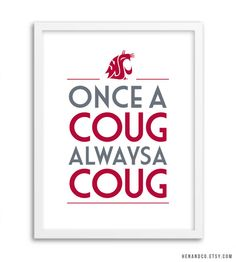 WSU COUGARS Art Print  Once a Coug Always A Coug by HENANDCO
