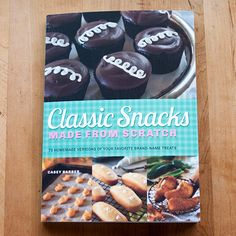 Classic Snacks Made From Scratch by Casey Barber New Cookbook