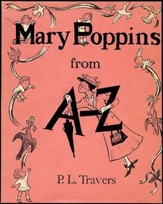 MARY POPPINS FROM A-Z (London: 1963), by P.L. Travers; illus. by Mary Shepard.