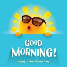 Good Morning Enjoy A Brand New Day