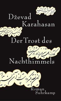 Dzevad Karahasan Der Trost des Nachthimmels