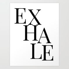 inhale exhale of Art Print by blackandwhitetype Quotes For Him, Faith Quotes, Words Quotes, Wise Words, Life Quotes, Wall Art Quotes, Quote Wall, Happy Quotes, Funny Quotes