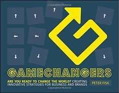 [(Gamechangers : Creating Innovative Strategies for Business and Brands; New Approaches to Strategy Innovation and Marketing)] [By (author) Peter Fisk] published on (January Januar 2015 - EUR 3537 - 5 von 5 Sternen - Marketing Bücher - Buch Tipps New Books, Books To Read, Technological Change, Innovation Strategy, Cultura General, Ebooks Online, Marca Personal, English Book, Creating A Brand