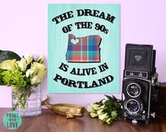 The Dream of the 90s is Alive in Portland Hipster Portlandia Plaid Oregon Print