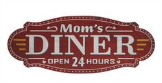 Mom's Diner Open 24 Hours - Marmalade Mercantile