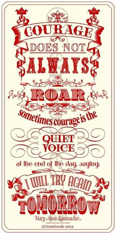 Courage quote via www.TheRabbitHoleRunsDeep.Blog.com