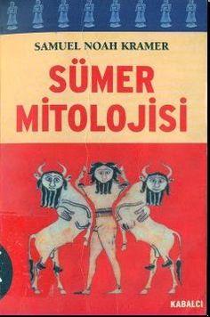 "Sümer Mitolojisi - Samuel Noah Kramer ""PDF uzantılı e-kitap"" Books To Read, My Books, Ex Libris, Bibliophile, Book Recommendations, Book Lists, Literature, Entertaining, History"
