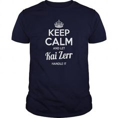 Kai Zerr Shirts keep calm and let Kai Zerr handle it Kai Zerr Tshirts Kai Zerr T-Shirts Name shirts Kai Zerr my name Kai Zerr guys ladies tees Hoodie Sweat Vneck Shirt for Kai Zerr LIMITED TIME ONLY. ORDER NOW if you like, Item Not Sold Anywhere Else. Amazing for you or gift for your family members and your friends. Thank you! #Alaskan #Klee #Kai #dog