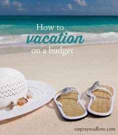 How to vacation on a budget- these tips will help you plan the trip of your dreams without breaking the bank!