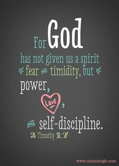 <<Power, love and self-discipline>>  2 Timothy 1:7