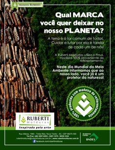 A terra é o lar comum de todos. Cuidar e lutar por ela é tarefa de cada um de nós! A Ruberti Molduras utiliza o pinus, madeira 100% proveniente de reflorestamento.