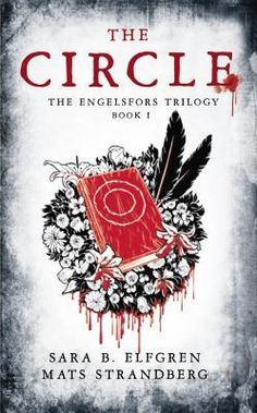 #CoverReveal The Circle (The Engelsfors Trilogy #1)  by Sara B. Elfgren. Expected publication: May 2nd 2013 by Overlook Juvenile