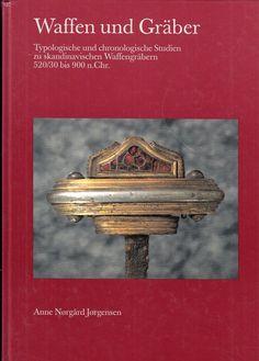 Anne Nørgård Jørgensen: 'Waffen und Gräber. Typologische und chronologische Studien zu skandinavischen Waffengräbern 520/30 bis 900 n.Chr'. (1999)