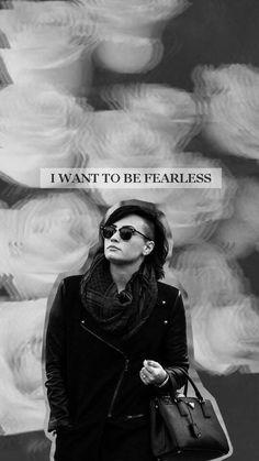 I Wanna Be Fearless! -Demi