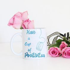 Cup of Positivitea Coffee Mug  Confidence Quote  by Exaltation