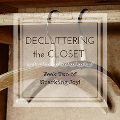 Who knew that decluttering the closet could change your entire life?