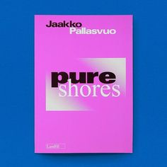 Book cover design // print // Pure Shores by Jaakko Pallasvuo - Available at www.draw-down.com
