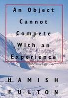 Hamish Fulton: An Object Cannot Compete with an Experience