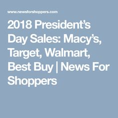 2018 President's Day Sales: Macy's, Target, Walmart, Best Buy   News For Shoppers