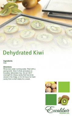 Make your own sweet  healthy dried kiwi candy with the Dehydrated Kiwi Recipe and Excalibur Food Dehydrators! http://www.excaliburdehydrator.com/recipe/index/index/id/365/