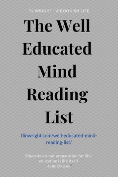 The recommended reading list in The Well Educated Mind by Susan Wise Bauer. This list is transcribed from my personal copy of the book and will be part of my… 100 Books To Read, Good Books, My Books, 100 Best Books, Books To Read Before You Die, Teen Books, I Love Books, Book Challenge, Reading Challenge