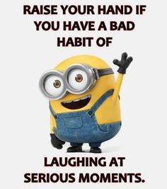 Minions one of the cutesiest things ever they are funny . Some of the minions funny quotes are below . Don't forget to share with friends………. Really Funny Memes, Stupid Funny Memes, Funny Relatable Memes, Funny Texts, Hilarious, Funny Minion Pictures, Funny Minion Memes, Minions Quotes, Minion Humor