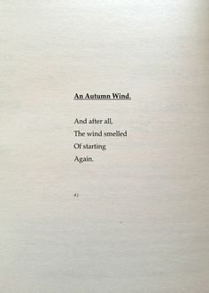An autumn wind. a new poem. Poem Quotes, Words Quotes, Sayings, Wind Quote, Wind Poem, Paz Mental, Selfie Quotes, Quote Aesthetic, Frases