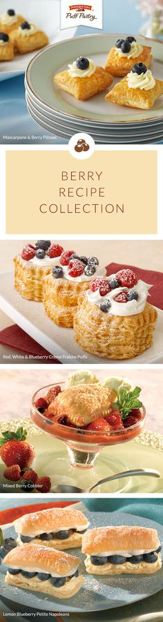Pepperidge Farm Puff Pastry Berry Recipe Collection. It's berry season! Get ready for the flavors of summer with this collection of our favorite berry desserts. From sophisticated Strawberry Four-Point Tarts, to Blackberry and Fresh Mint Stars, and Lemon Blueberry Petite Napoleons – guests will be berry happy you made dessert. These sweet treats will be a hit at your next barbecue.