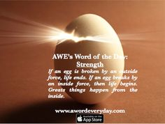 AWE App's Word for Today: Strength. Start your day with a positive word sent just for you by AWE app and experience the magic of synchronicity. Get it at  https://itunes.apple.com/app/id969960040