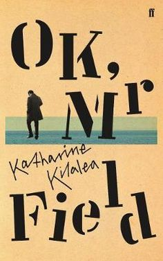 Buy OK, Mr Field by Katharine Kilalea and Read this Book on Kobo's Free Apps. Discover Kobo's Vast Collection of Ebooks and Audiobooks Today - Over 4 Million Titles! Book Cover Design, Book Design, Handwritten Type, Letter Stencils, Book Jacket, Human Emotions, Fiction Books, Book Lists, Typography Design