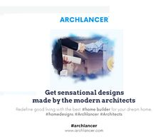 Get sensational designs made by the modern architects - Redefine good living with the best #home builder for your dream home. #homedesigns #Archlancer #Architects