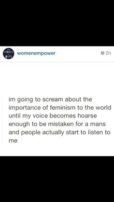 and if that doesn't work out I will continue to scream with pride in my womanly voice