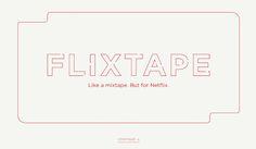 #Vídeos #flixtape #Internet Netflix presenta Flixtape, para crear listas de reproducción a la vieja usanza