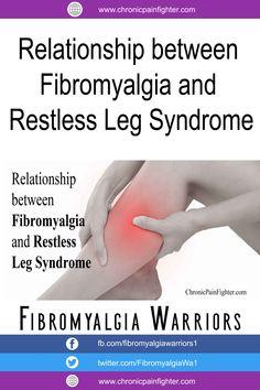 Relationship between Fibromyalgia and Restless Leg Syndrome - Chronic Pain Fighter Fibromyalgia Awareness Day, Fibromyalgia Disability, Fibromyalgia Pain Relief, Fibromyalgia Syndrome, Chronic Fatigue Syndrome, Chronic Pain, Chronic Illness, Endometriosis, Restless Leg Syndrome