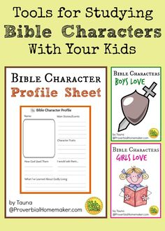 Character lists and a printable profile sheet - tools to for studying Bible characters with your kids! From ProverbialHomemaker.com