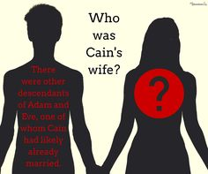 An age-old argument against the validity of #Genesis: Who was #Cain's wife? Here's the full explanation: http://www.gotquestions.org/Cains-wife.html