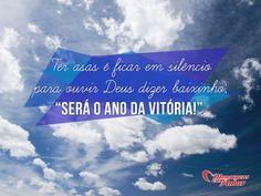 Ter asas é ficar em silêncio para ouvir Deus dizer baixinho: Será o ano da vitória. #deus #asas #ouvir #silencio #ano #vitoria