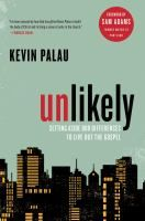 Unlikely: Setting Aside Our Differences to Live Out the Gospel - by Kevin Palau. In 2007, Kevin Palau and a few dozen pastors approached Portland's mayor and posed the question: How can we serve you with no strings attached? Officials identified five initial areas of need--hunger, homelessness, healthcare, the environment, and public schools -- and so began a partnership, CityServe, between the city and a band of churches seeking to live out the gospel message.
