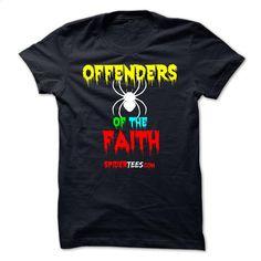 OFFENDERS OF THE FAITH T Shirt, Hoodie, Sweatshirts - customized shirts #shirt #hoodie