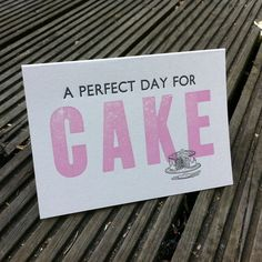 Perfect Day for Cake - Letterpress Card £2.50