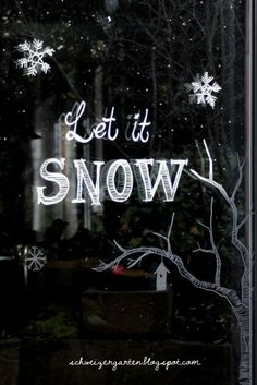 Let it snow window with chalk pen Ein Schweizer Garten: DIY Christmas Is Coming, Christmas Love, Winter Christmas, Let It Snow, Let It Be, Window Markers, Chalk Markers, Window Art, Xmas Decorations