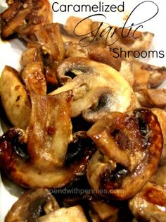 Simple Side: Caramelized Garlic Mushrooms! Perfect addition to steak, burgers and so much more!