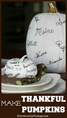"Thanksgiving Decorations and Activities — learn how to make this ""Thankful Pumpkin."" Eclectically Vintage shows you how. Your guests can write down the things they are grateful for."