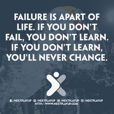Failure is apart of life...