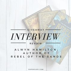 Interview With Alwyn Hamilton (Author of Rebel of the Sands) + Glorious #Giveaway