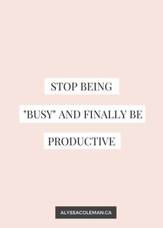 Stop being busy and and checkmark all the things in your to do list now