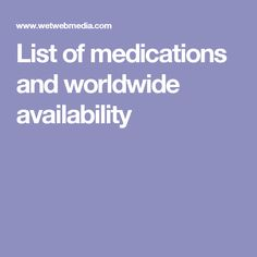 List of medications and worldwide availability