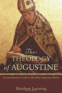 The Theology of Augustine: An Introductory Guide to His Most Important Works, http://www.amazon.com/dp/0801048486/ref=cm_sw_r_pi_awdm_P8VZvb1QR0XK2