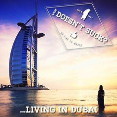 Living in Dubai doesn't suck