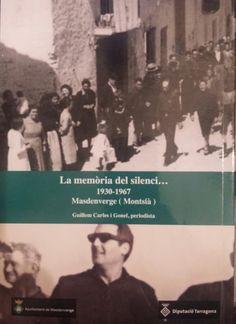 Carles i Gonel, Guillem. La Memòria d'un silenci...1930-1967 : Masdenverge : Montsià.[Masdenverge : l'autor], DL 2015